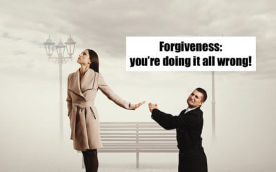 Forgiveness: you're doing it all wrong!