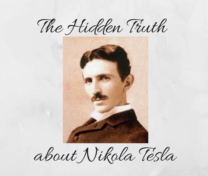 The Hidden Truth about Nikola Tesla