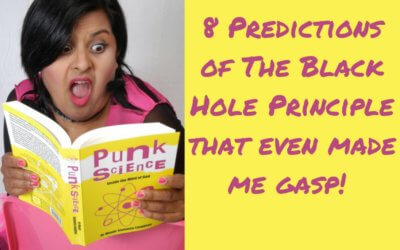 Top 8 Predictions of the Black Hole Principle that even made me gasp