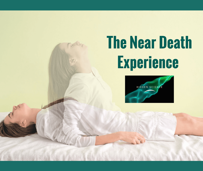 The Near Death Experience on Hidden Science