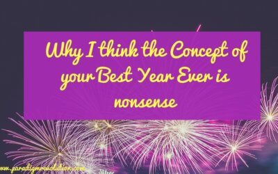 Why I think the Concept of your Best Year Ever is nonsense