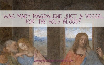 Was Mary Magdalene just a vessel for the Holy Blood?